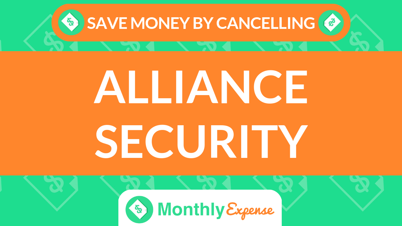 Save Money By Cancelling Alliance Security