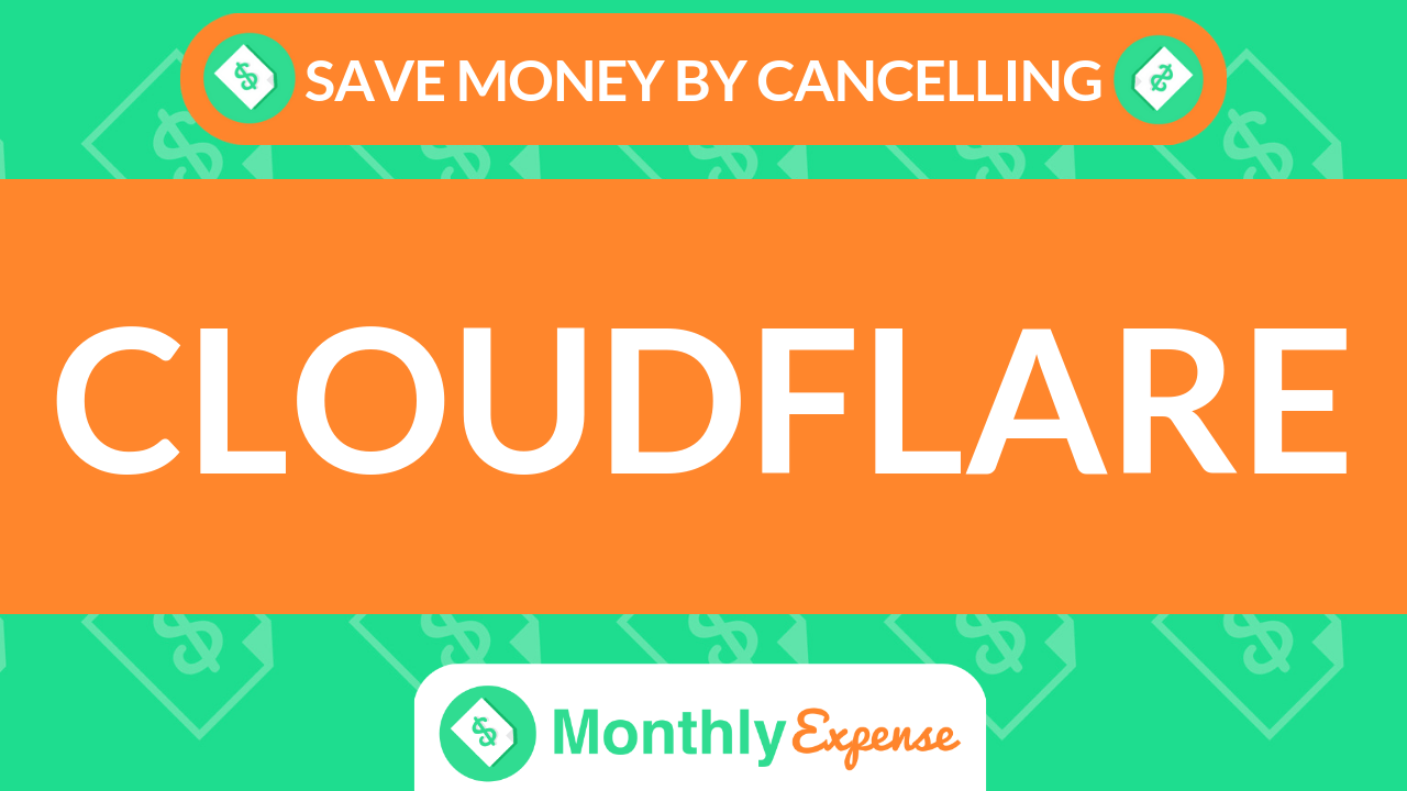 Save Money By Cancelling CloudFlare