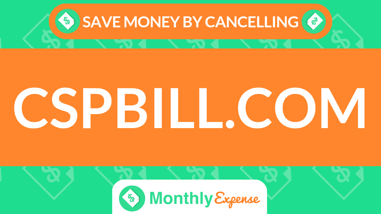 Save Money By Cancelling cspbill.com