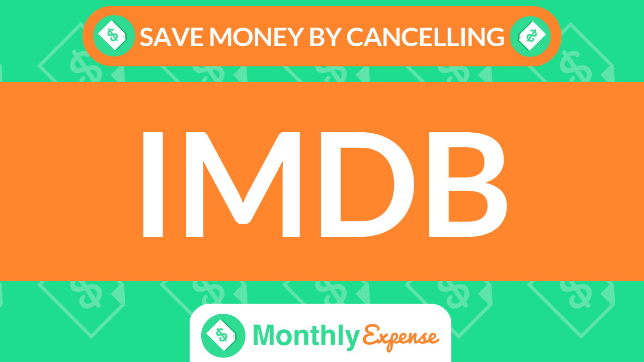 Save Money By Cancelling IMDb
