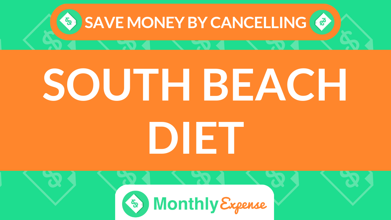 Save Money By Cancelling South Beach Diet