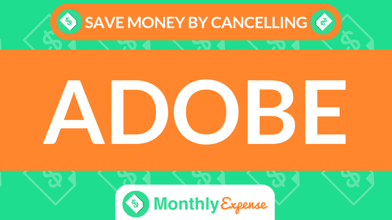Save Money By Cancelling Adobe