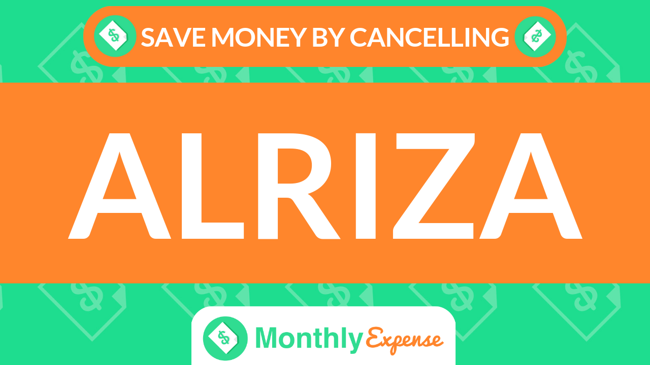 Save Money By Cancelling Alriza