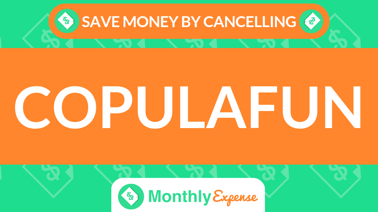 Save Money By Cancelling Copulafun