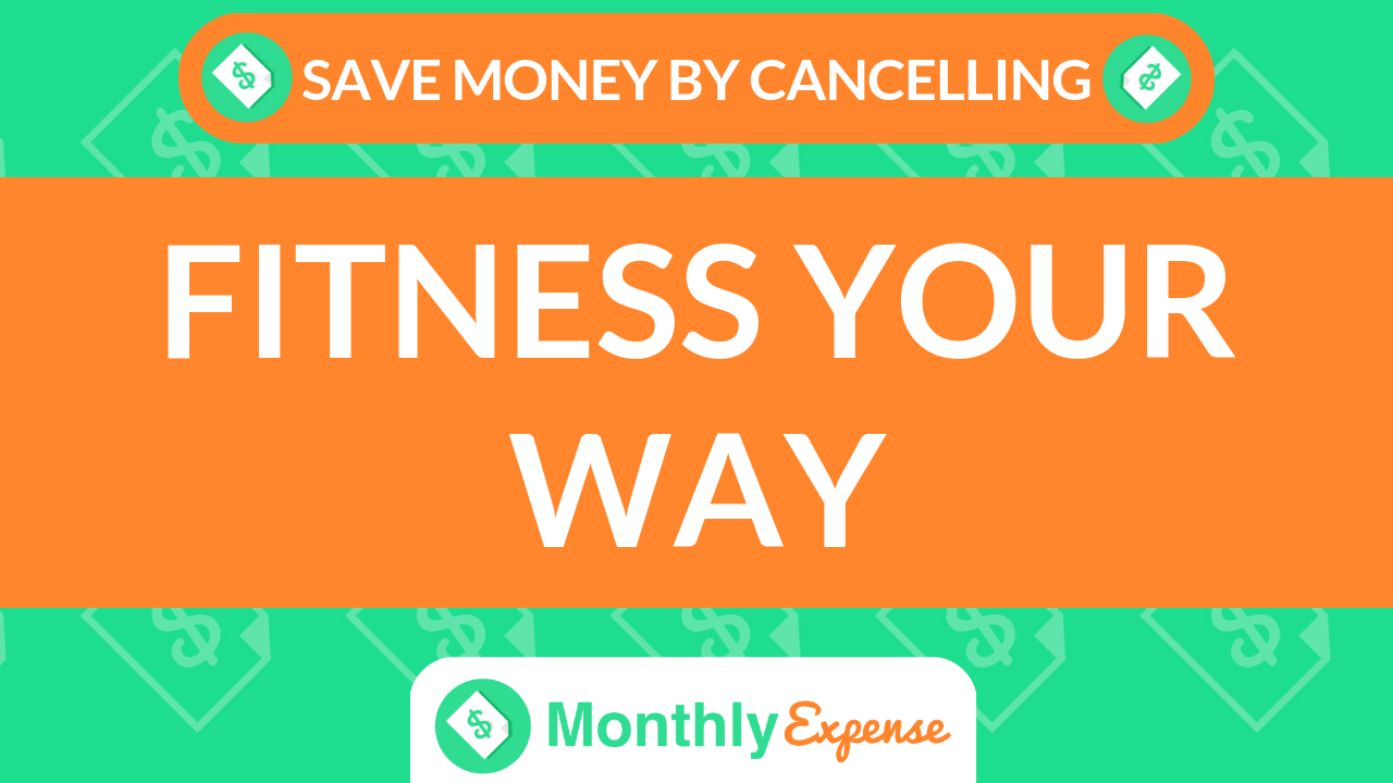 Save Money By Cancelling Fitness Your Way