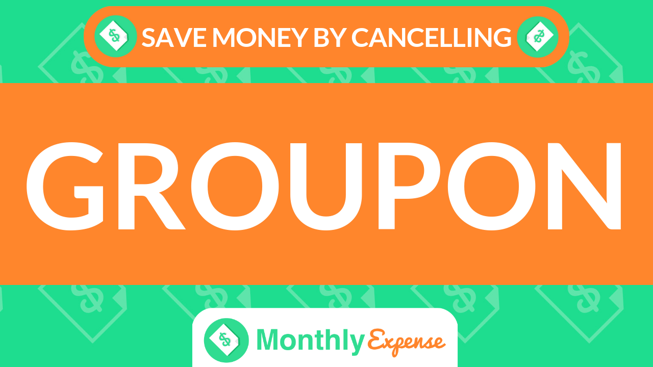 Save Money By Cancelling groupon