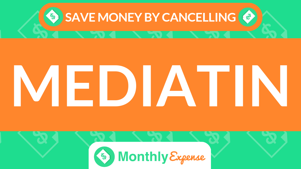 Save Money By Cancelling Mediatin