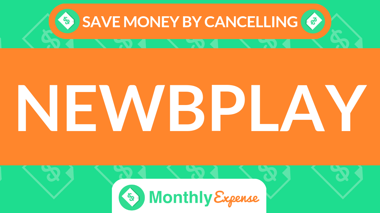 Save Money By Cancelling Newbplay
