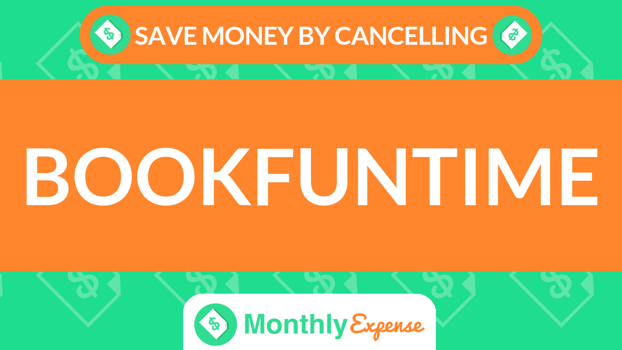 Save Money By Cancelling Bookfuntime