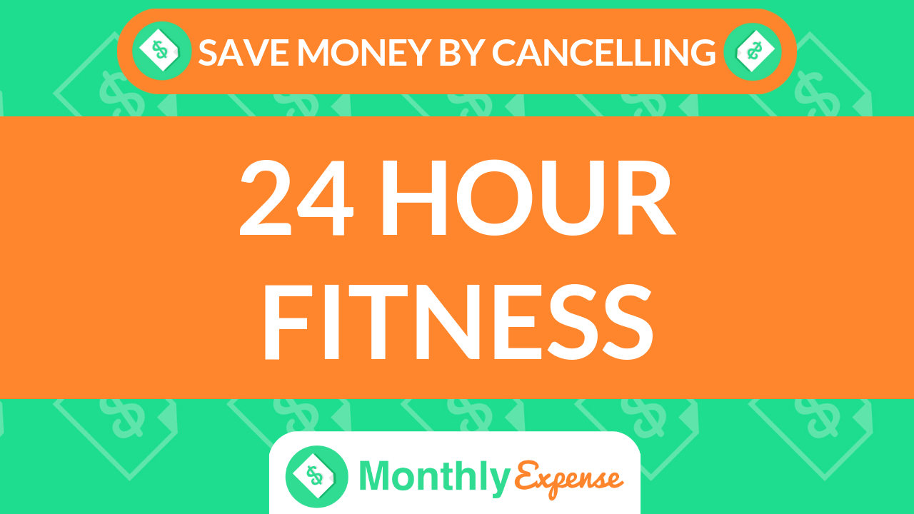 Save Money By Cancelling 24 Hour Fitness