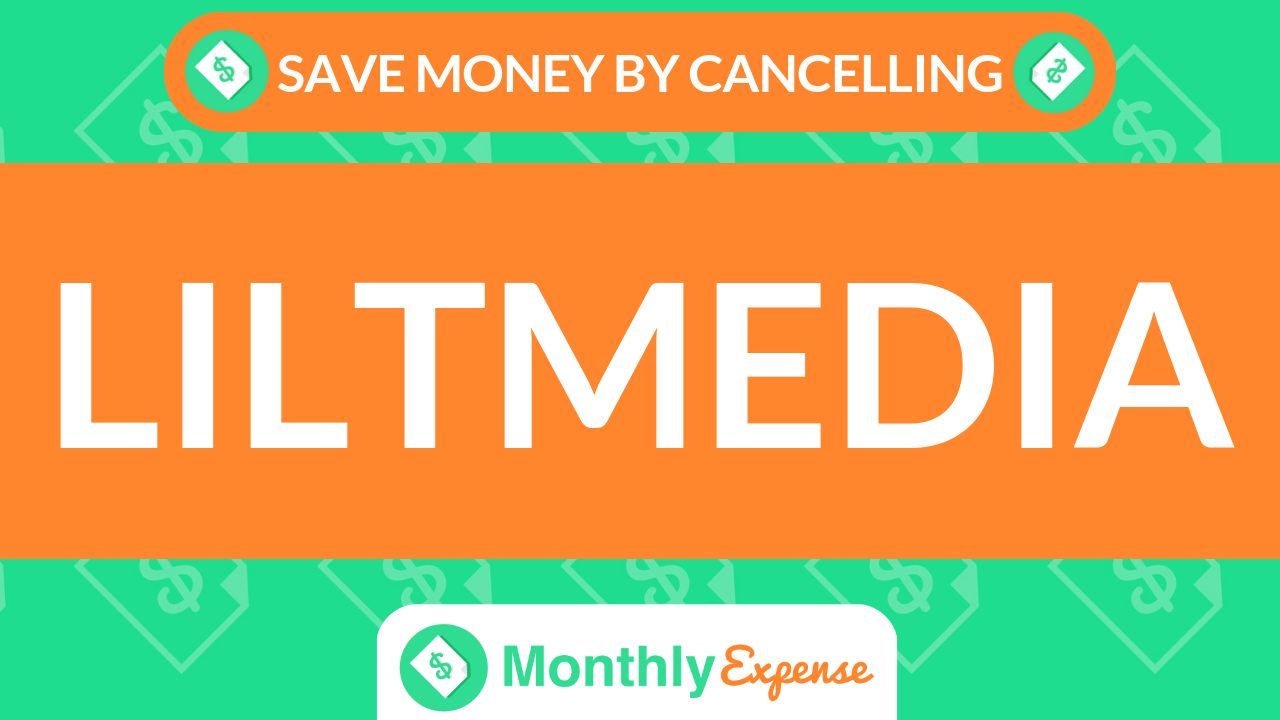 Save Money By Cancelling Liltmedia