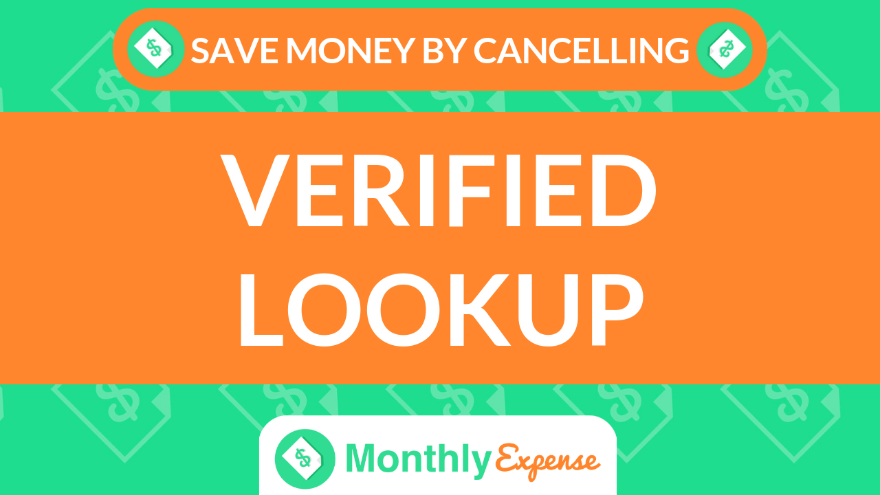 Save Money By Cancelling Verified Lookup