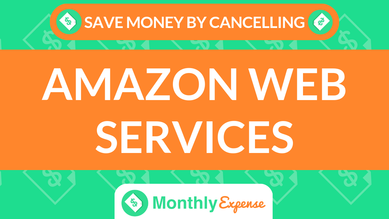 Save Money By Cancelling Amazon Web Services