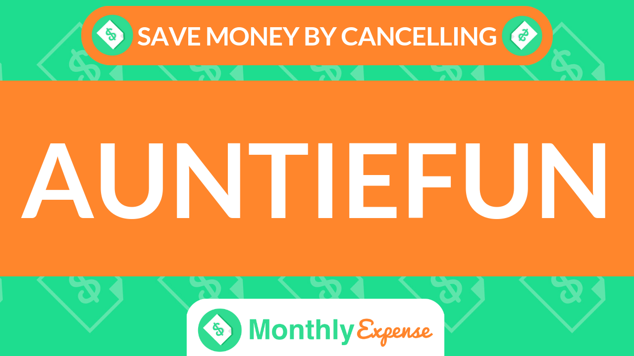 Save Money By Cancelling Auntiefun