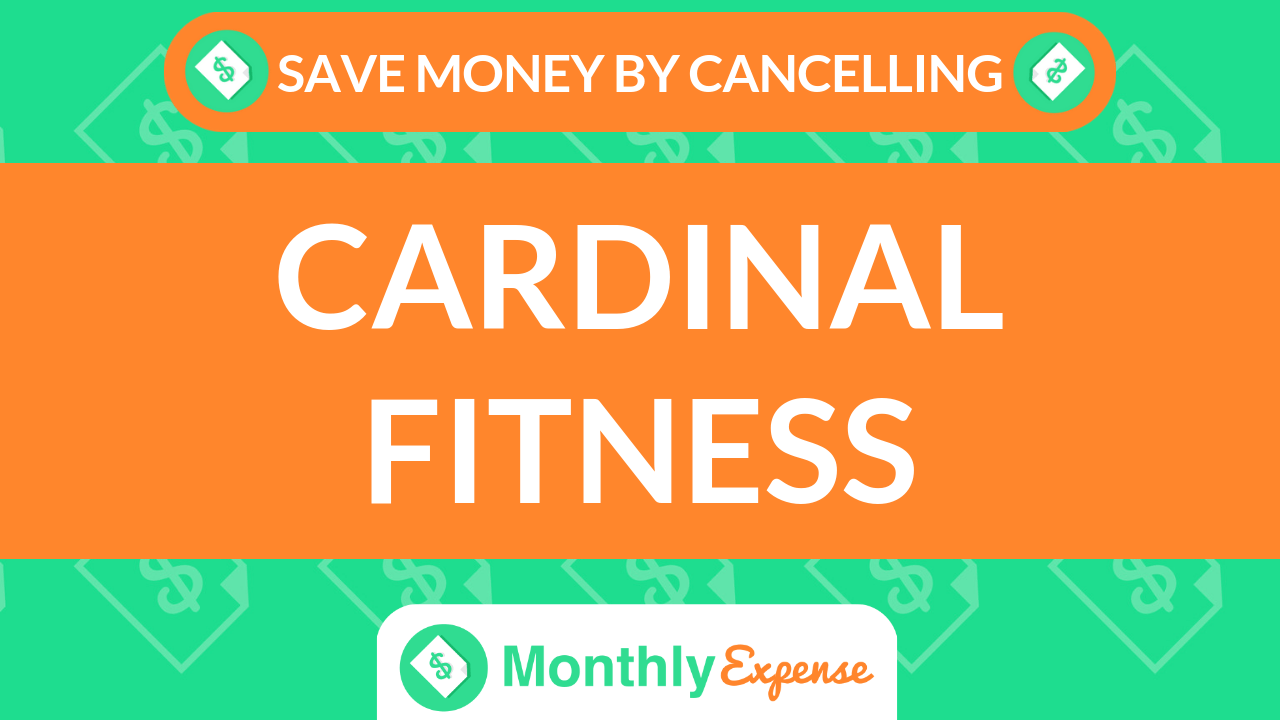 Save Money By Cancelling Cardinal Fitness