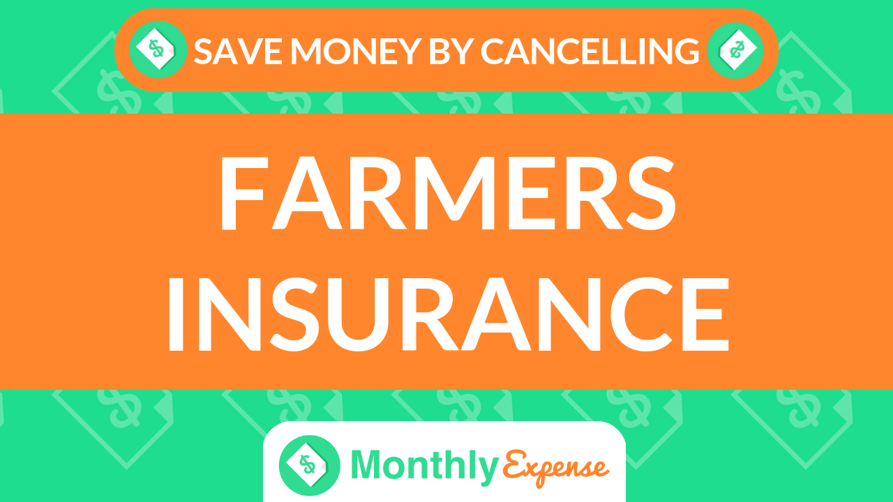 Save Money By Cancelling Farmers Insurance