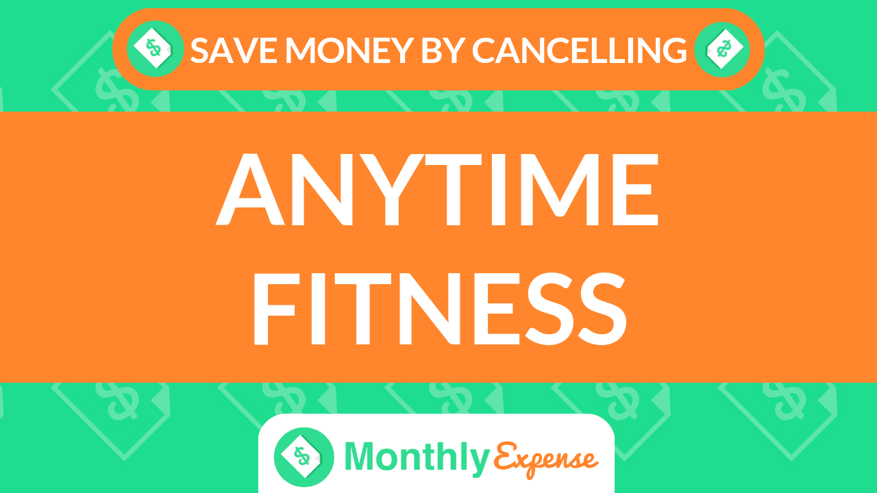 Save Money By Cancelling Anytime Fitness