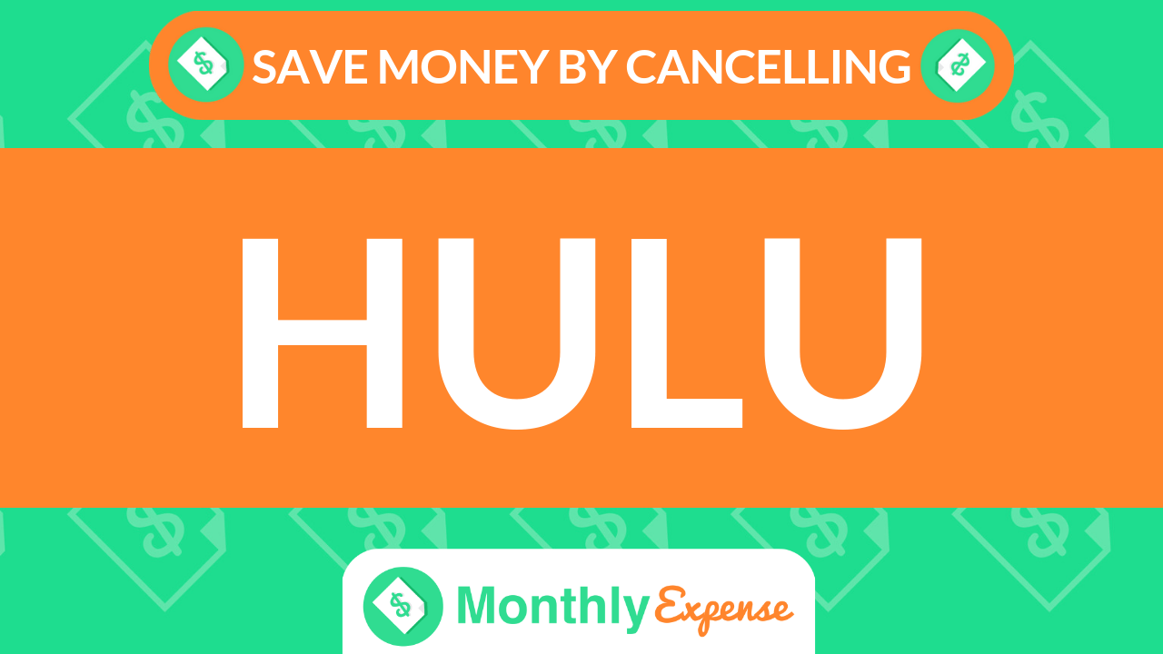 Save Money By Cancelling Hulu