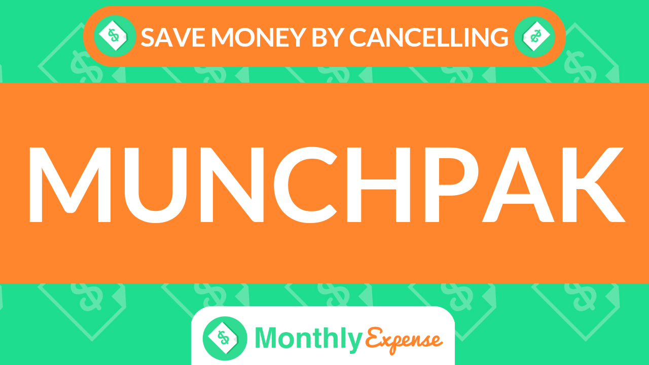 Save Money By Cancelling MunchPak