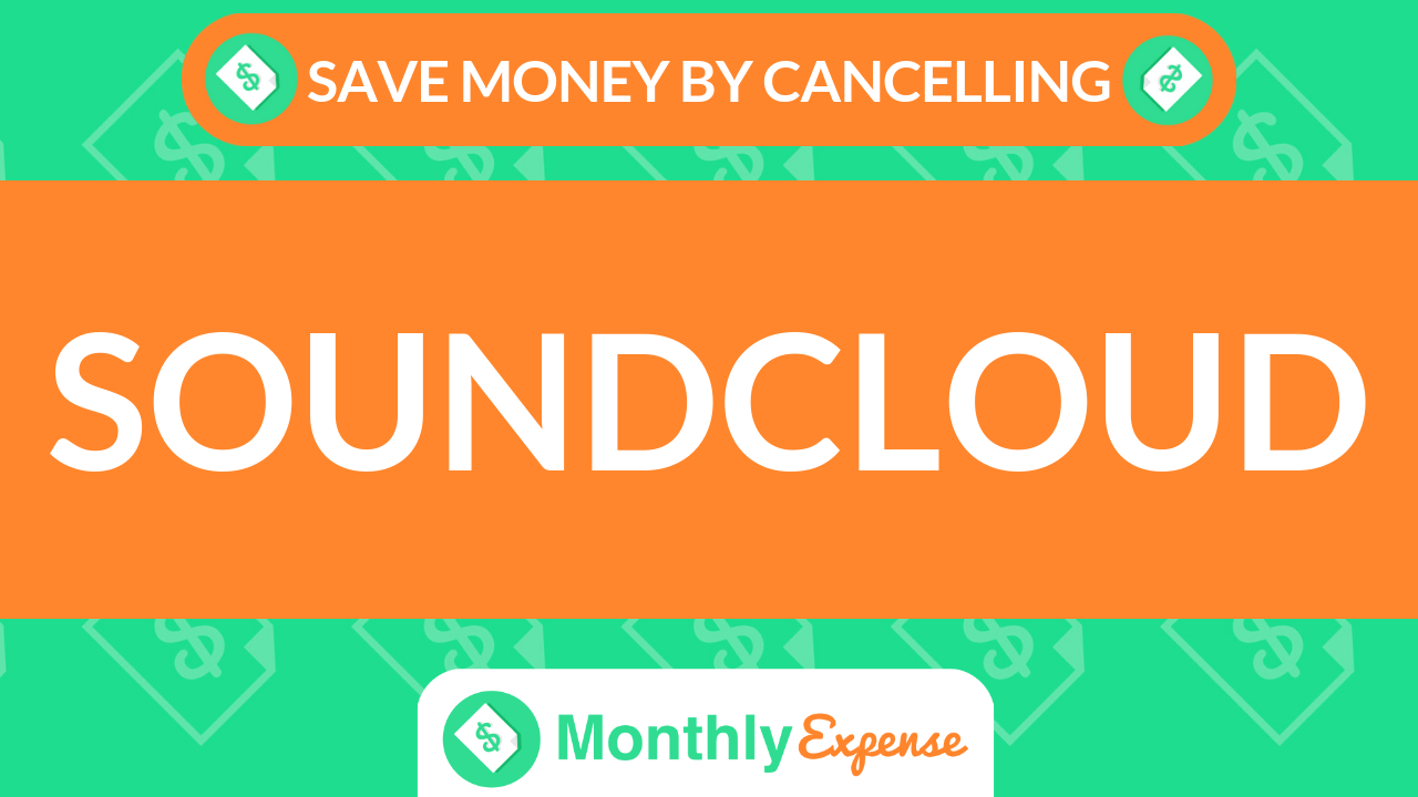 Save Money By Cancelling Soundcloud