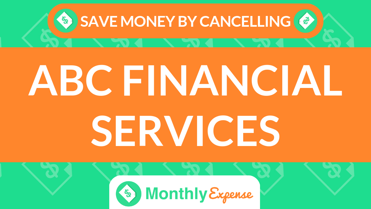 Save Money By Cancelling ABC Financial Services