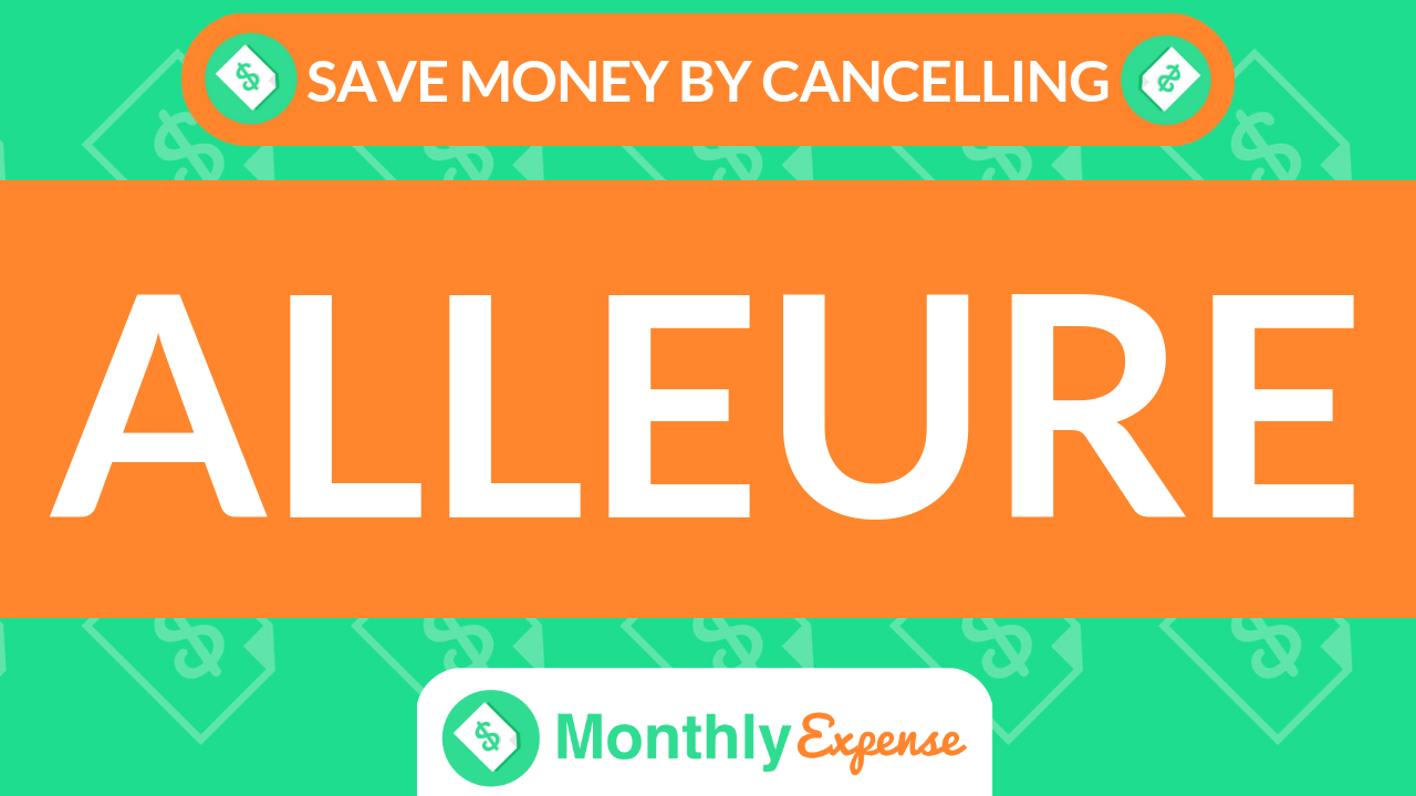 Save Money By Cancelling Alleure
