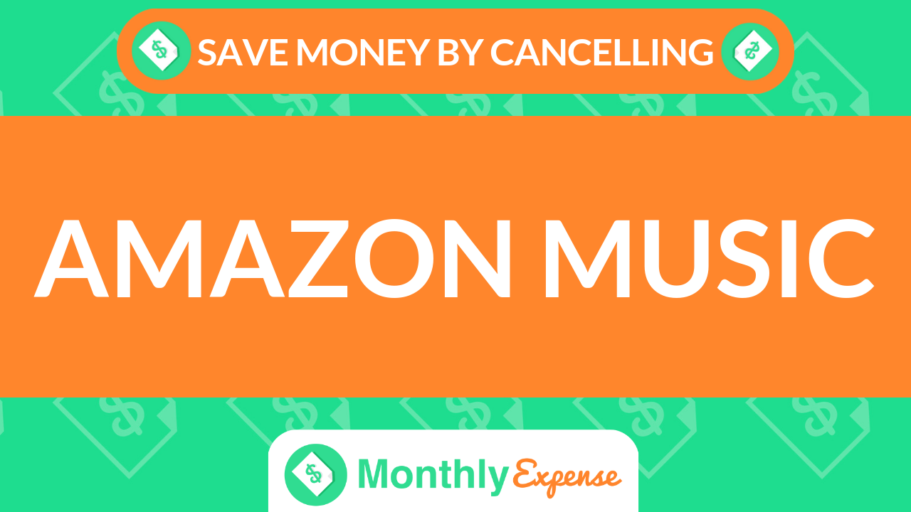 Save Money By Cancelling Amazon Music