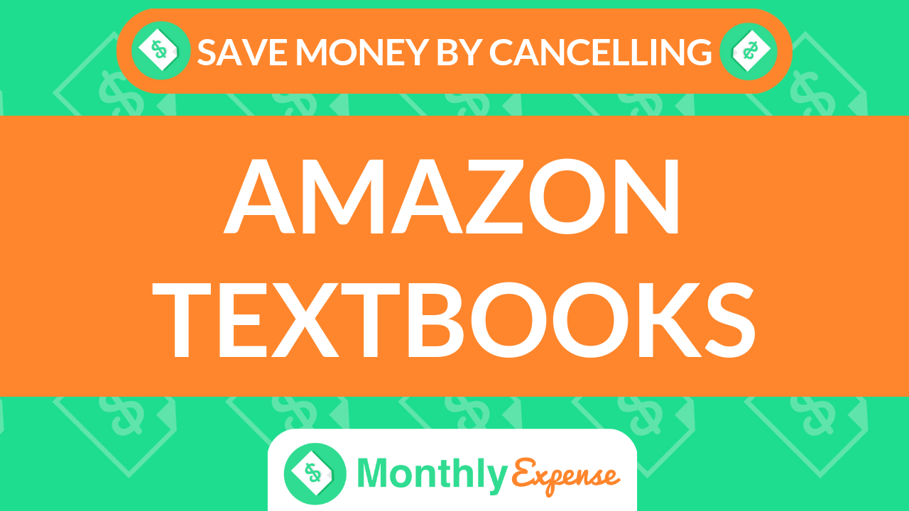 Save Money By Cancelling Amazon Textbooks