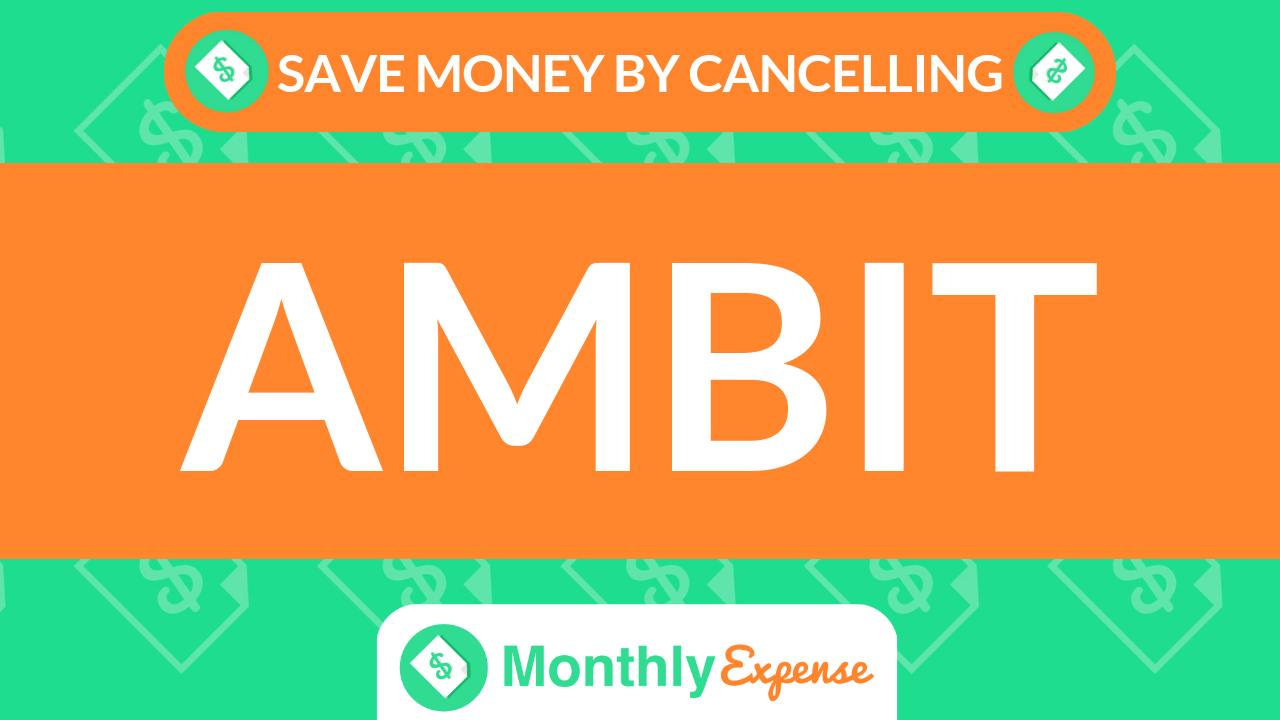 Save Money By Cancelling Ambit