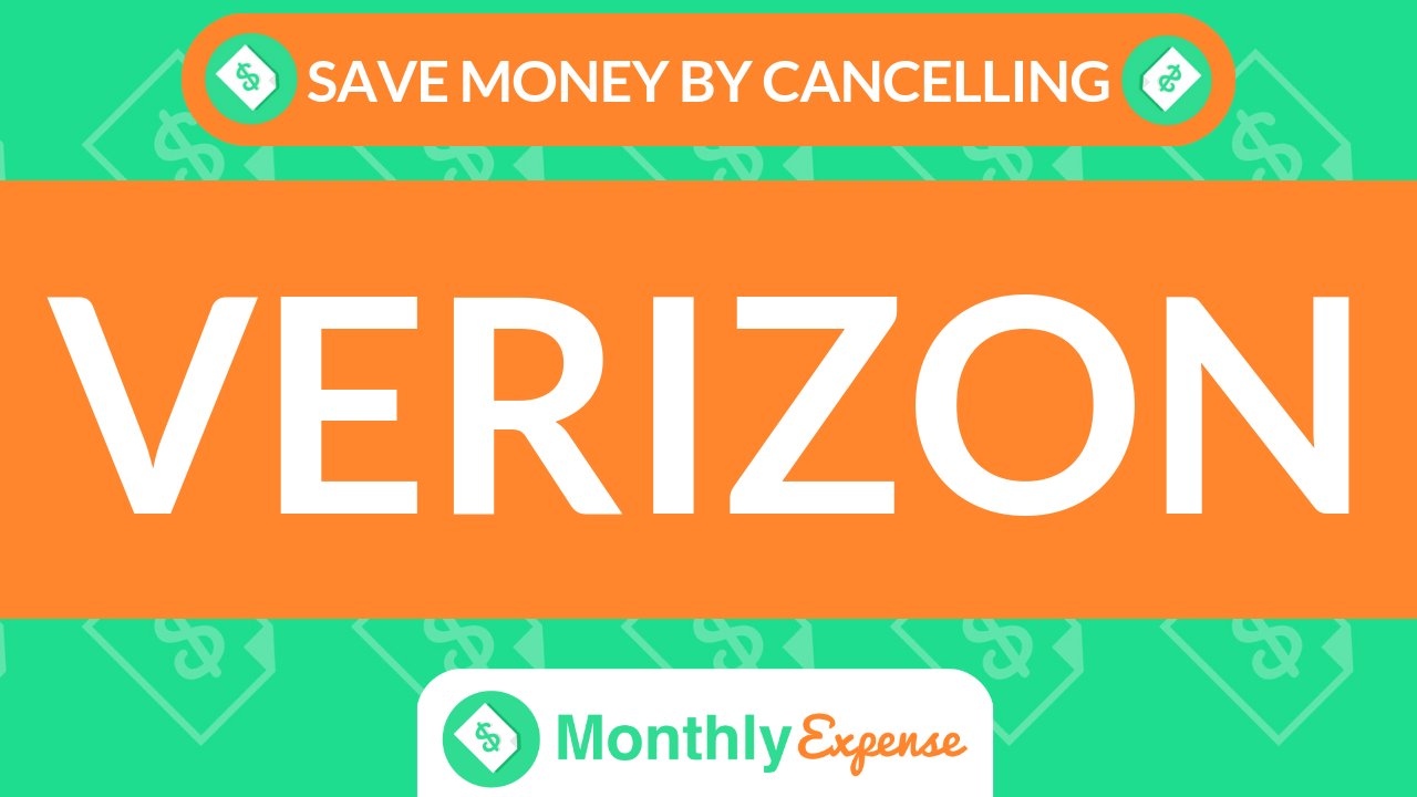 Save Money By Cancelling Verizon