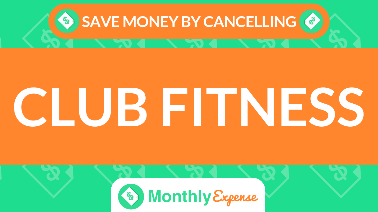 Save Money By Cancelling Club Fitness