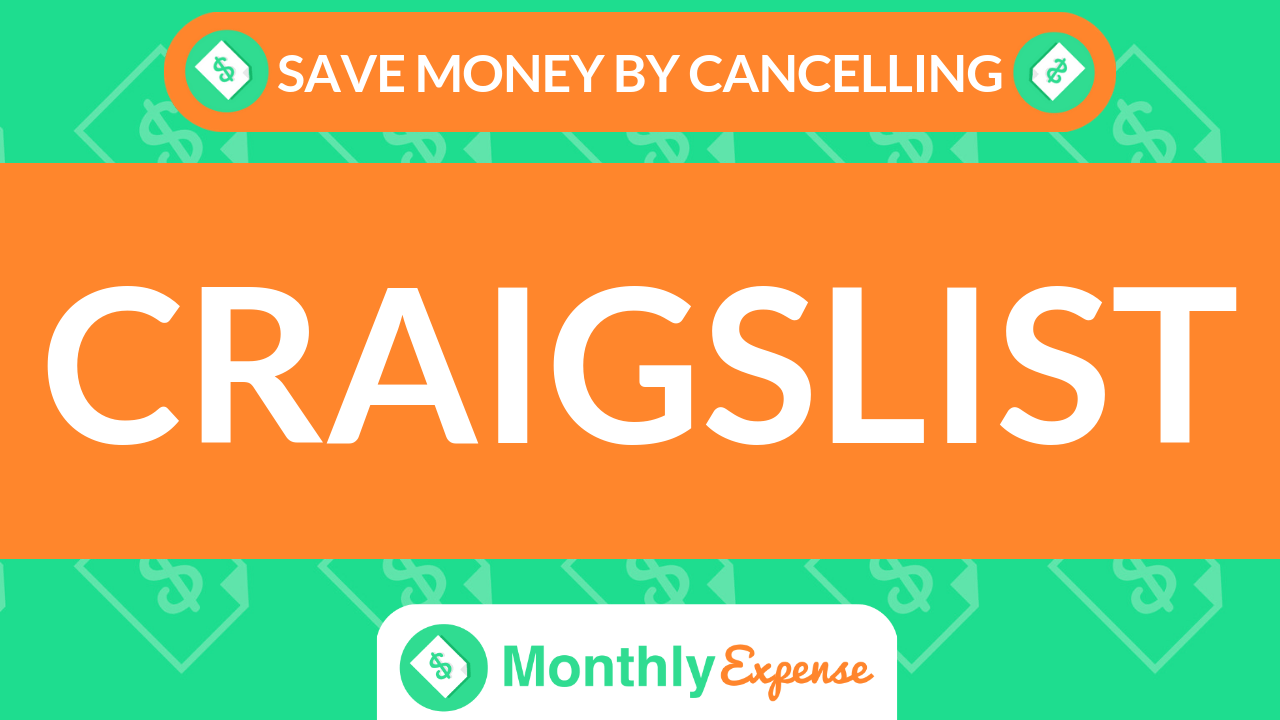 Save Money By Cancelling Craigslist