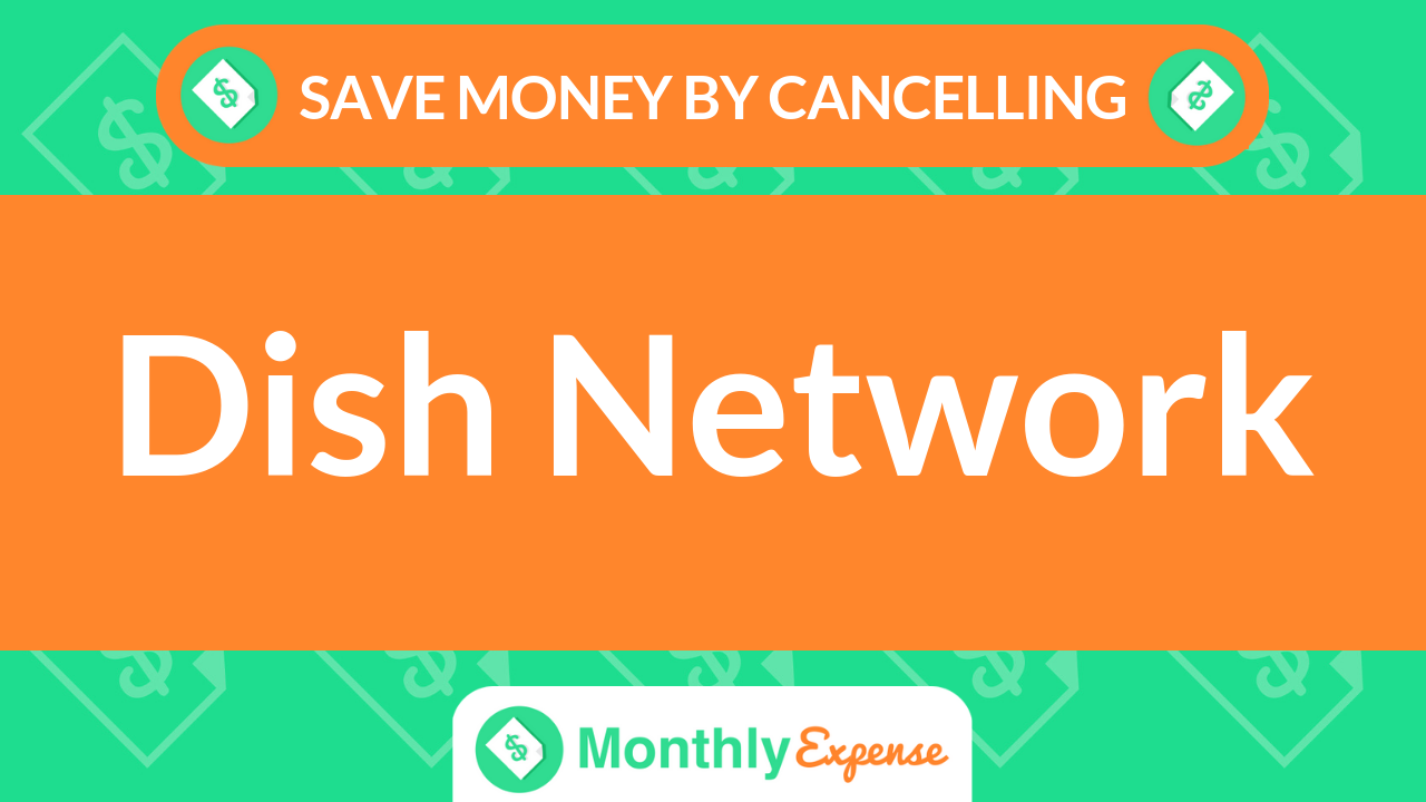 Save Money By Cancelling Dish Network